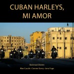 Cuban Harleys, Mi Amor